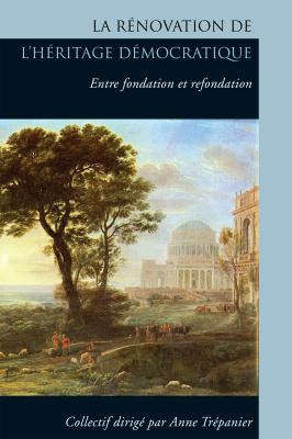 La Renovation de L'Heritage Democratique: Entre Fondation Et Refondation