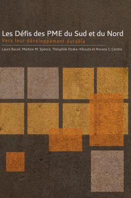 Les Defis Des Pme Du Sud Et Du Nord: Vers Leur Developpement Durable 9782760307513