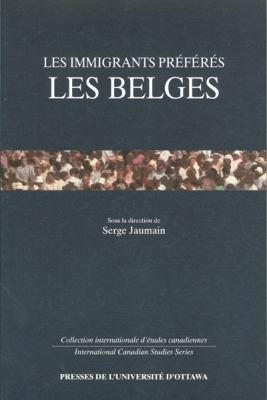Les Immigrants Preferes: Les Belges 9782760305137