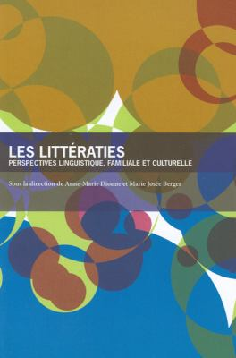 Les Litteraties: Perspectives Linguistique, Familiale Et Culturelle 9782760306325