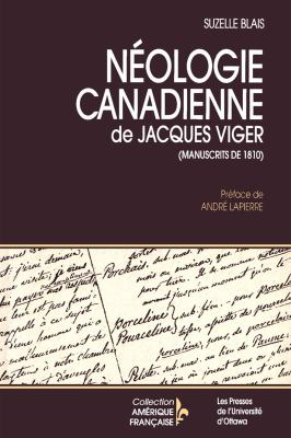 Neologie Canadienne de Jacques Viger: Manuscrits de 1810 9782760304796
