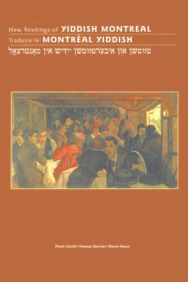 New Readings of Yiddish Montreal/Traduire Le Montreal Yiddish 9782760306318