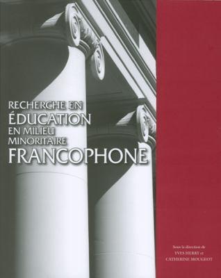 Recherche En Education En Milieu Minoritaire Francophone 9782760306301