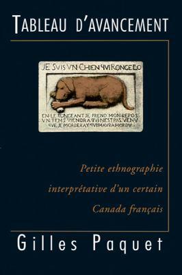Tableau D'Avancement: Petite Ethnographie Interpretative D'Un Certain Canada Francais 9782760306745