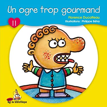 Un Ogre Trop Gourmand 9782761323888