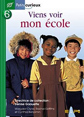 Viens Voir Mon Ecole 9782761318143
