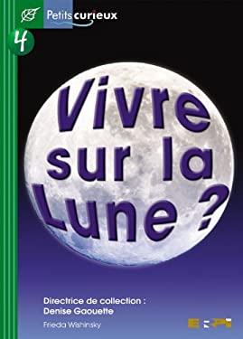 Vivre Sur La Lune? 9782761318129