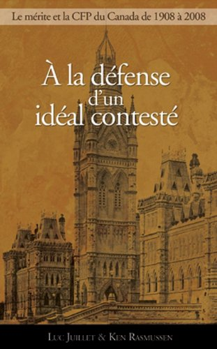 a la Defense D'Un Ideal Conteste: Le Principe de Merite Et La Commission de La Fonction Publique, 1908-2008 9782760306837