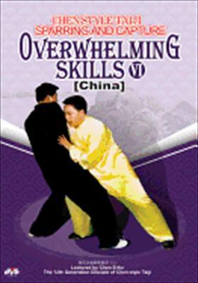 Chen Style Taiji: Overwhelming Skills VI