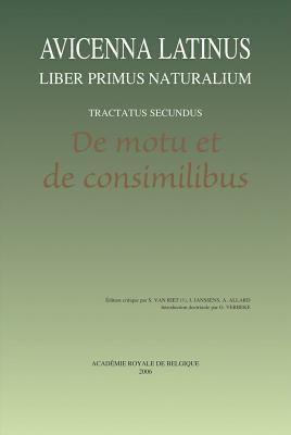 Avicenna Latinus. Liber Primus Naturalium. Tractatus Secundus. de Motu Et de Consimilibus 9782803102310