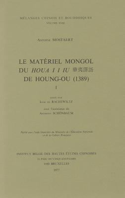 Le Materiel Mongol Du Houa II Lu de Houng-Ou (1389). 9782801700433