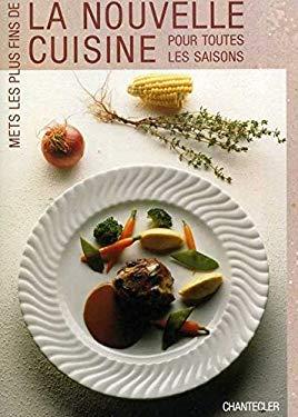 mets les plus fins de la nouvelle cuisine pour toutes les saisons ;[trad. franca - Collectif