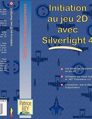 Initiation Au Jeu 2D Avec Silverlight 4 9782810611683