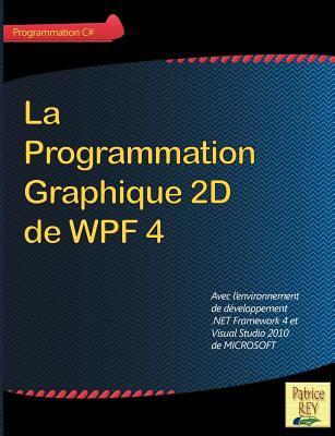 La Programmation Graphique 2D de Wpf 4 9782810611997