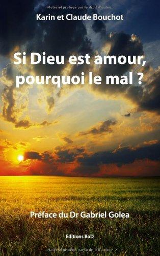 Si Dieu Est Amour, Pourquoi Le Mal ? 9782810612239