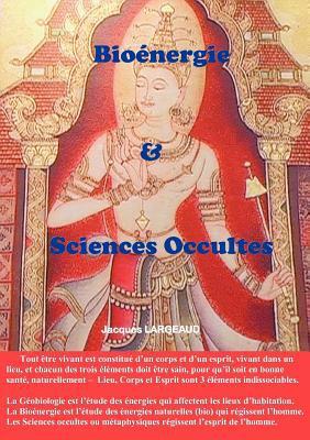Bio Nergie Et Sciences Occultes