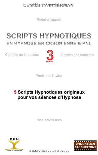 Scripts Hypnotiques En Hypnose Ericksonienne Et Pnl N 3 9782810620821