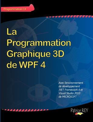 La Programmation Graphique 3D de Wpf 4 9782810620869