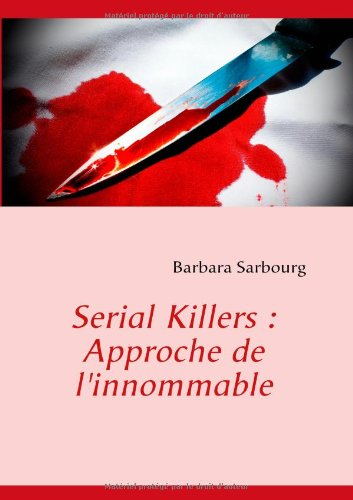 Serial Killers: Approche de L'Innommable 9782810621439