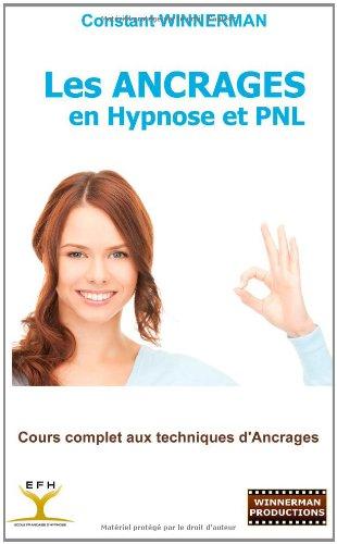 Les Ancrages En Hypnose Et Pnl 9782810622160