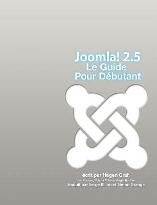 Joomla! 2.5 - Le Guide Pour D Butant 9782810623440
