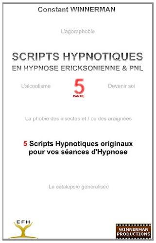 Scripts Hypnotiques En Hypnose Ericksonienne Et Pnl N 5 9782810623563
