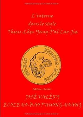 L' Interne Dans Le Style Thieu-Lam Yang- Pai Lao-Jia 9782810624591