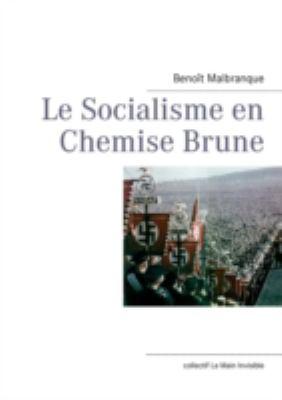 Le Socialisme En Chemise Brune 9782810625048