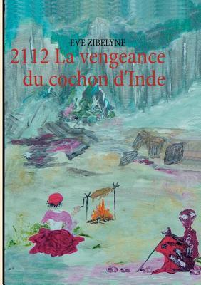 2112 La Vengeance Du Cochon D'Inde 9782810625444