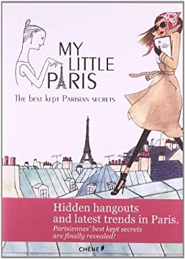 My Little Paris: The Best Kept Parisian Secrets 9782812304651