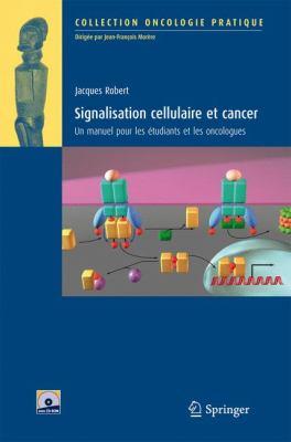 Signalisation Cellulaire Et Cancer: Un Manuel Pour les Etudiants Et les Oncologues [With CDROM]