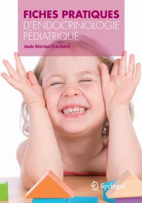 Fiches Pratiques D'Endocrinologie Pediatrique 9782817800424