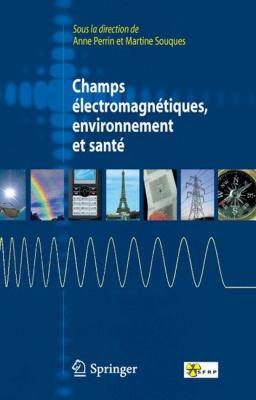 Champs Lectromagn Tiques, Environnement Et Sant 9782817801322