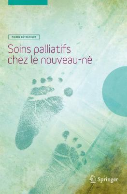Soins Palliatifs Chez Le Nouveau-N 9782817801353
