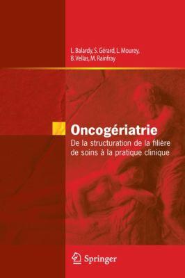 Oncogeriatrie: de la Structuration de la Filiere de Soins la Pratique Clinique