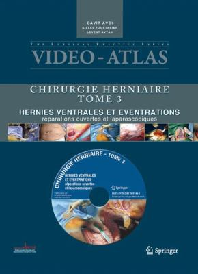 Video-Atlas Chirurgie Herniaire, Tome 3: Hernies Ventrales Et Ventrations: Reparations Ouvertes Et Laparoscopiques [With DVD] 9782817801445