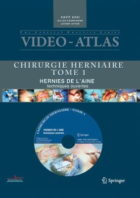 Video-Atlas Chirurgie Herniaire, Tome 1: Hernie de L'Aine, Techniques Ouvertes [With DVD] 9782817801476