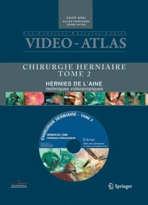 Video-Atlas Chirurgie Herniaire, Tome 2: Hernies de L'Aine, Techniques Videoscopiques [With DVD] 9782817801506