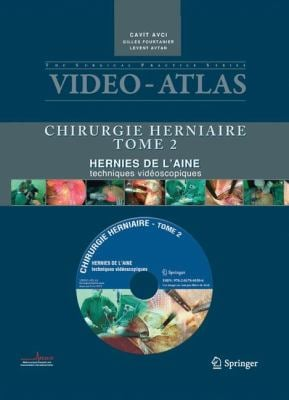 Video-Atlas Chirurgie Herniaire, Tome 2: Hernies de L'Aine, Techniques Videoscopiques [With DVD]