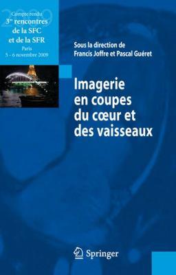 Imagerie En Coupes Du C Ur Et Des Vaisseaux: Compte Rendu Des 3es Rencontres de La Sfc Et de La Sfr 9782817801537