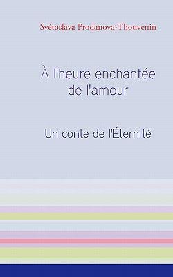 A L'Heure Enchantee de L'Amour 9782810619634