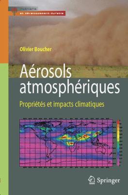 A Rosols Atmosph Riques: Propri T S Et Impacts Climatiques 9782817800547