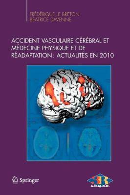 Accident Vasculaire C R Bral Et M Decine Physique Et de R Adaptation: Actualit S En 2010 9782817801087