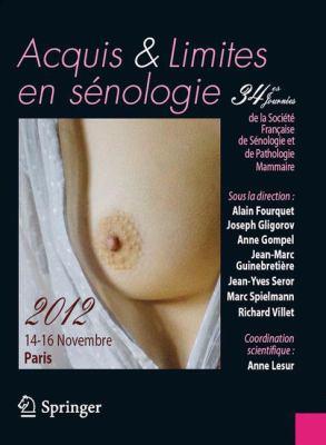 Acquis Et Limites En S Nologie: 34es Journ Es de La Soci T Fran Aise de S Nologie Et de Pathologie Mammaire 9782817803951