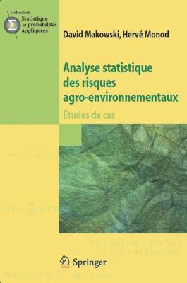Analyse Statistique Des Risques Agro-Environnementaux: Tudes de Cas 9782817802503