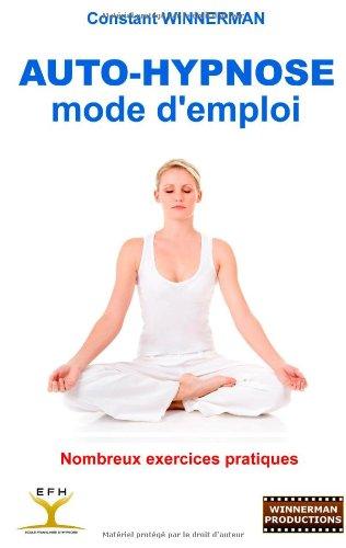 Auto-Hypnose: Mode D'Emploi