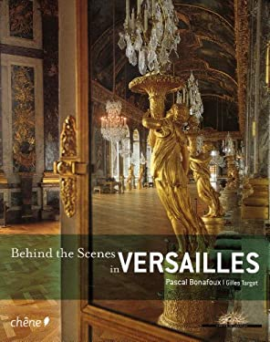 Behind the Scenes in Versailles - Bonafoux, Pascal / Targat, Gilles