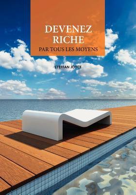 Devenez Riche Par Tous Les Moyens 9782810616916
