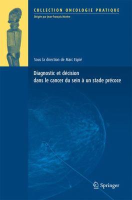 Diagnostic Et D Cision Dans Le Cancer Du Sein Un Stade PR Coce 9782817802527