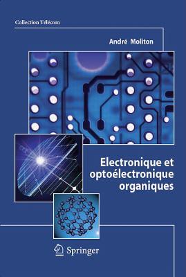 Electronique Et Optoelectronique Organiques 9782817801025